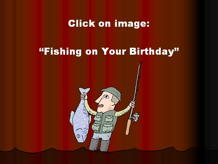 presentation2.pptfish.jpg OUT FISHING!